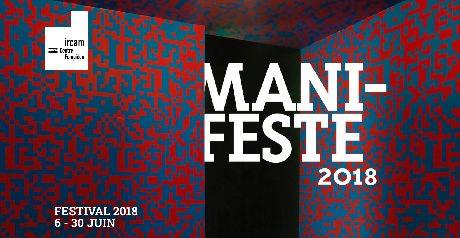 MANIFESTE FESTIVAL 2018
